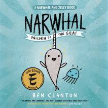 Narwhal: Unicorn of the Sea! (A Narwhal and Jelly Book #1)