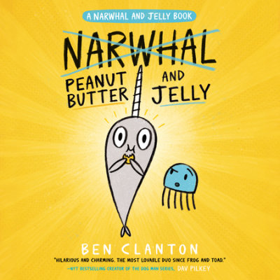Peanut Butter and Jelly (A Narwhal and Jelly Book #3) cover