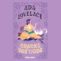Ada Lovelace Cracks the Code Cover