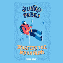 Junko Tabei Masters the Mountains Cover