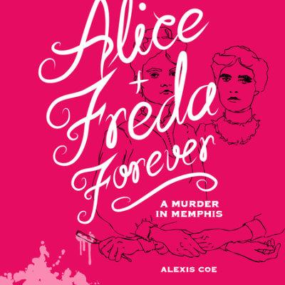 Alice + Freda Forever cover