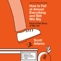 How to Fail at Almost Everything and Still Win Big Cover