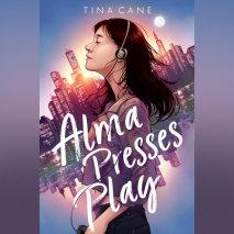 Alma Presses Play Cover