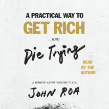 A Practical Way to Get Rich . . . and Die Trying Cover