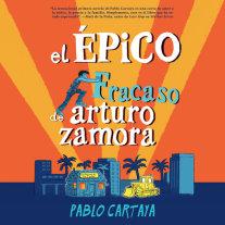 El épico fracaso de Arturo Zamora Cover