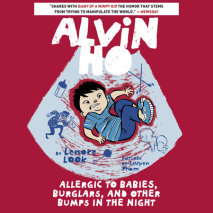 Alvin Ho: Allergic to Babies, Burglars, and Other Bumps in the Night Cover