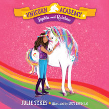 Unicorn Academy #1: Sophia and Rainbow Cover