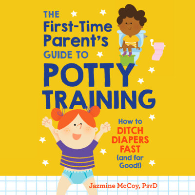 The First-Time Parent's Guide to Potty Training cover
