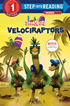Velociraptors (StoryBots) by Scott Emmons: 9780593304754 |  PenguinRandomHouse.com: Books