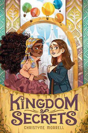 Kingdom of Secrets by Christyne Morrell: 9780593304785 |  PenguinRandomHouse.com: Books