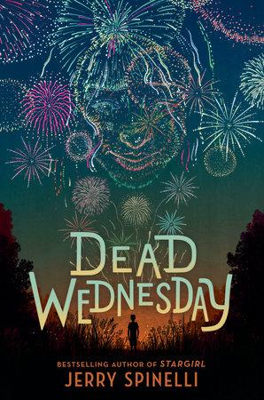Dead Wednesday by Jerry Spinelli: 9780593306673 | PenguinRandomHouse.com:  Books