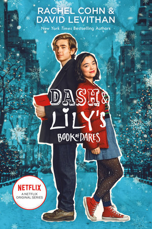 Dash & Lily's Book of Dares (Netflix Series Tie-In Edition) by Rachel Cohn,  David Levithan: 9780593309605 | PenguinRandomHouse.com: Books