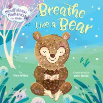 Mindfulness Moments for Kids: Breathe Like a Bear Cover