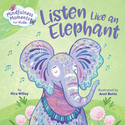 Mindfulness Moments for Kids: Listen Like an Elephant cover
