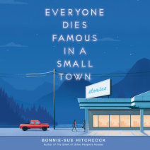 Everyone Dies Famous in a Small Town Cover