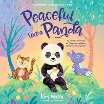 Peaceful Like a Panda: 30 Mindful Moments for Playtime, Mealtime, Bedtime-or Anytime! Cover