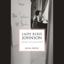 Lady Bird Johnson: Hiding in Plain Sight Cover