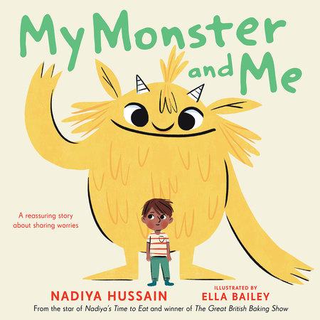 My Monster and Me by Nadiya Hussain: 9780593350768 |  PenguinRandomHouse.com: Books