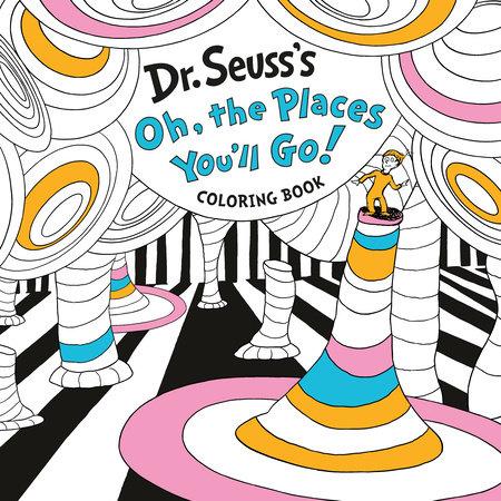 - Dr. Seuss's Oh, The Places You'll Go! Coloring Book By Dr. Seuss:  9780593372401 PenguinRandomHouse.com: Books