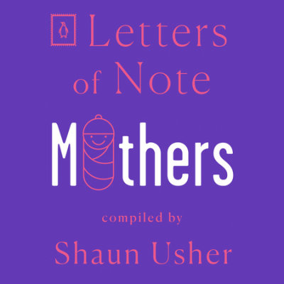 Letters of Note: Mothers cover