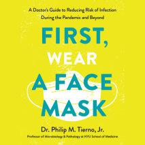First, Wear a Face Mask