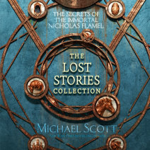 The Secrets of the Immortal Nicholas Flamel: The Lost Stories Collection Cover