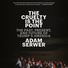 The Cruelty Is the Point Cover