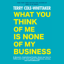 What You Think of Me Is None of My Business Cover