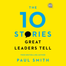 The 10 Stories Great Leaders Tell Cover