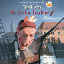 What Was the Boston Tea Party? Cover