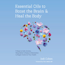 Essential Oils to Boost the Brain and Heal the Body Cover
