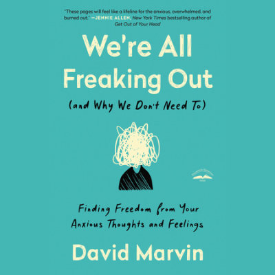 We're All Freaking Out (and Why We Don't Need To) cover