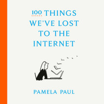 100 Things We've Lost to the Internet Cover