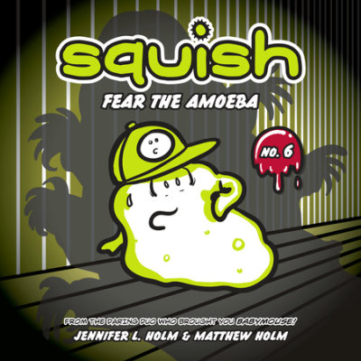 Squish #6: Fear the Amoeba cover