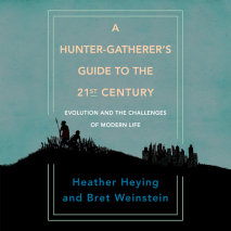A Hunter-Gatherer's Guide to the 21st Century Cover