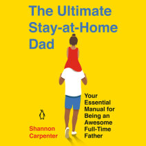 The Ultimate Stay-At-Home Dad Cover