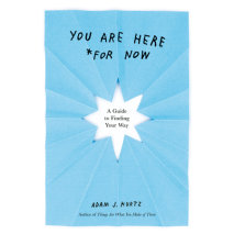 You Are Here (For Now)