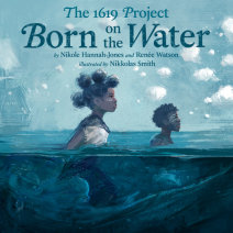 The 1619 Project: Born on the Water Cover