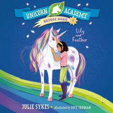 Unicorn Academy Nature Magic #1: Lily and Feather Cover