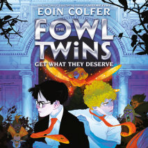 The Fowl Twins, Book Three: The Fowl Twins Get What They Deserve Cover