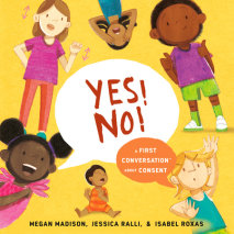 Yes! No!: A First Conversation About Consent Cover