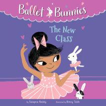 Ballet Bunnies #1: The New Class Cover