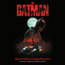 Before the Batman: An Original Movie Novel (The Batman) Cover