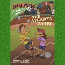 Ballpark Mysteries #18: The Atlanta Alibi Cover