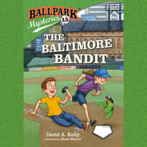 Ballpark Mysteries #15: The Baltimore Bandit Cover