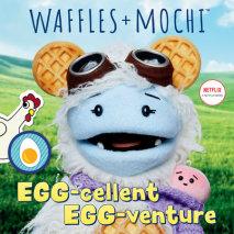 Egg-cellent Egg-venture (Waffles + Mochi) Cover