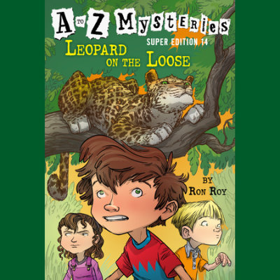 A to Z Mysteries Super Edition #14: Leopard on the Loose cover