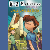A to Z Mysteries Super Edition #12: Space Shuttle Scam Cover