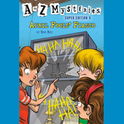 A to Z Mysteries Super Edition #9: April Fools' Fiasco cover