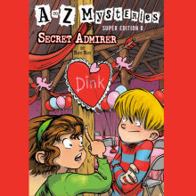 A to Z Mysteries Super Edition #8: Secret Admirer Cover